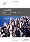 img - for The Art of Network Architecture: Business-Driven Design (Networking Technology) book / textbook / text book