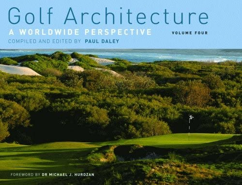 Golf Architecture: A Worldwide Perspective: Paul Daley