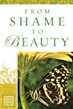 img - for From Shame to Beauty (Women of the Word Bible Study Series) book / textbook / text book