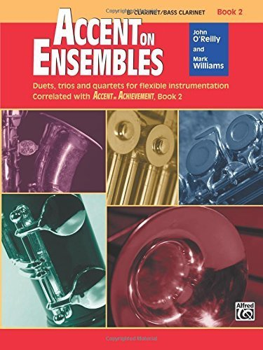 Accent on Ensembles, Bk 2: B-flat Clarinet/Bass Clarinet (Accent on Achievement) by John O'Reilly (2002-03-01) - Ensemble Garden Accent