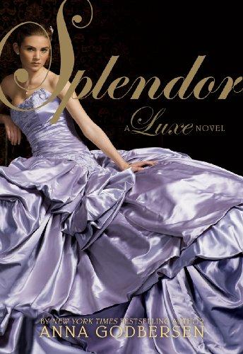 Splendor (Luxe Novel Book 4)