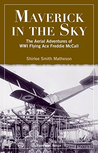 Maverick In The Sky: The Aerial Adventures of WW1 Flying Ace Freddie McCall