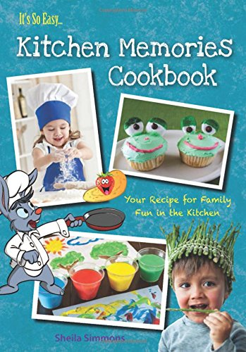 Kitchen Memories Cookbook (It's So Easy) by Sheila Simmons