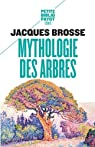 Mythologie des arbres par Brosse