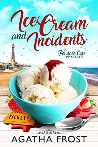 Ice Cream and Incidents (Peridale Cafe Cozy Mystery Book -