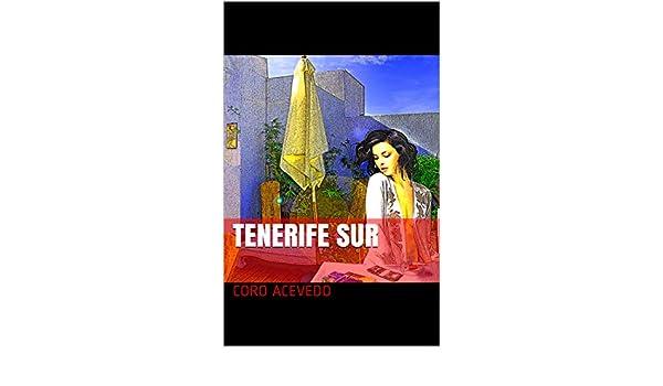 Tenerife Sur eBook: Coro Acevedo: Amazon.es: Tienda Kindle