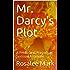 Mr. Darcy's Plot: A Pride and Prejudice Sensual Intimate