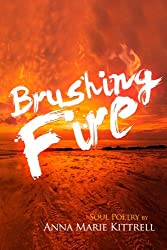Brushing Fire: Soul Poetry