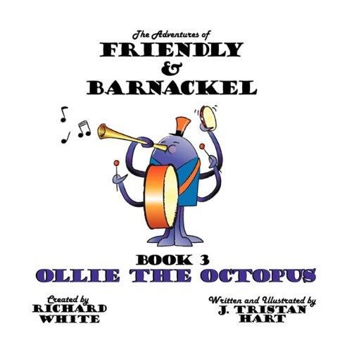The Adventures of Friendly & Barnackel: Book 3 Ollie the Octopus ebook