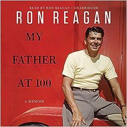 My Father at 100: Amazon.es: Reagan, Ron: Libros en idiomas ...