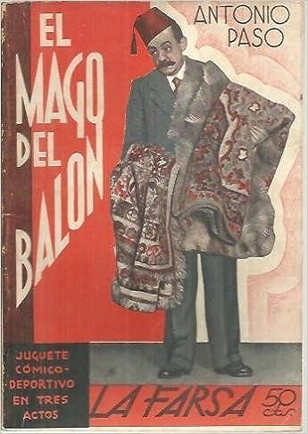 EL MAGO DEL BALON.: Amazon.es: PASO, Antonio.: Libros
