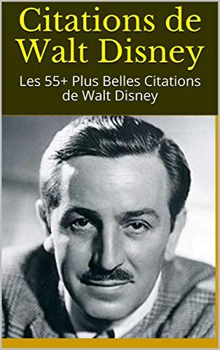 Amazon Com Citations De Walt Disney Les 55 Plus Belles