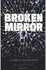 Broken Mirror: A Journey of Self-Reflection Paperback