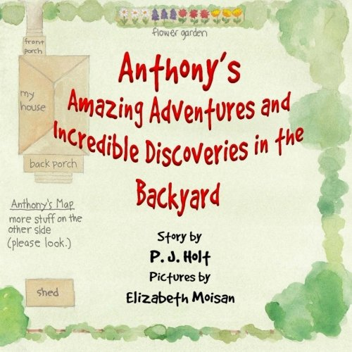 Anthony's Amazing Adventures and Incredible Discoveries in the Backyard pdf epub