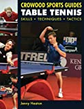 Table Tennis: Skills * Techniques * Tactics (Crowood Sports Guides)