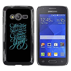 LECELL -- Funda protectora / Cubierta / Piel For Samsung Galaxy Ace 4 G313 SM-G313F -- Forever Young Typography Message --