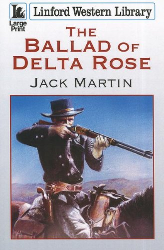 Download The Ballad Of Delta Rose (Linford Western Library) pdf
