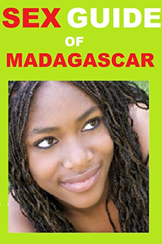 Madagascar : the sex travel guide (Aphrodite Collection Book 6)