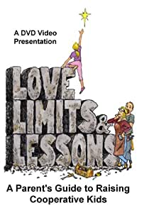 Love, Limits & Lessons: The DVD