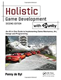 Holistic Game Development with Unity: An All-in-One Guide to Implementing Game Mechanics, Art, Design and Programming