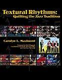 Textural Rhythms, Carolyn L. Mazloomi, 0979267501