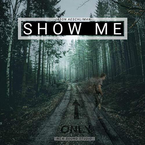 Jason Aeschliman - Show Me 2018
