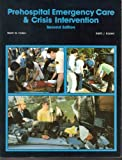 Prehospital Emergency Care and Crisis Intervention, Hafen, Brent Q. and Karren, Keith J., 0895821052