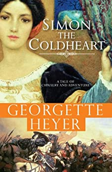 Simon the Coldheart: A tale of chivalry and adventure (Historical Romances) by [Heyer, Georgette]
