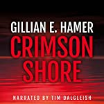 Crimson Shore: The Gold Detectives, Book 1 | Gillian Hamer