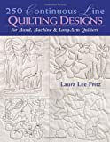 250 Continuous-Line Quilting Designs for Hand, Machine and Long-Arm Quilters, Laura Lee Fritz, 1571201718