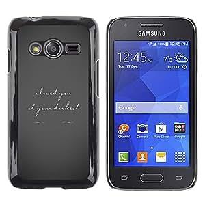 Be Good Phone Accessory // Dura Cáscara cubierta Protectora Caso Carcasa Funda de Protección para Samsung Galaxy Ace 4 G313 SM-G313F // Love Darkest Grey Text Couple Valentines Tragi