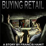 Buying Retail | Francis Hamit