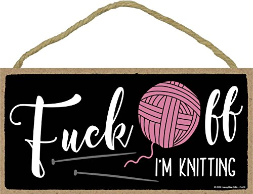 Fuck Off I'm Knitting - Inappropriate Funny 5 x 10 inch Hanging Wall Art, Decorative Wood Sign Home Decor, Gifts for Knitters