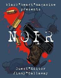 NOIR (Black Heart Digital Anthologies Book 1)