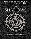 The Book of Shadows: Beginner Witchcraft Rituals