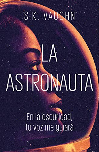 La astronauta por S.K. Vaughn