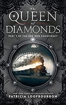 The Queen of Diamonds: Part 2 of the Red Dog Conspiracy by [Loofbourrow, Patricia]