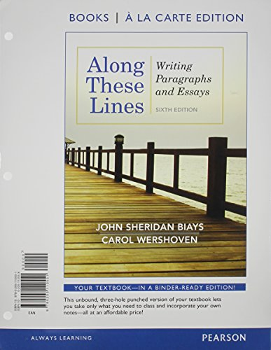 Along These Lines: Paragraphs and Essays, Books A la Carte Edition (6th Edition)