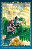 The Immortal Fire, Anne Ursu, 141690591X