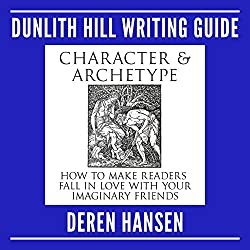 Character and Archetype: How to Make Readers Fall in Love with Your Imaginary Friends