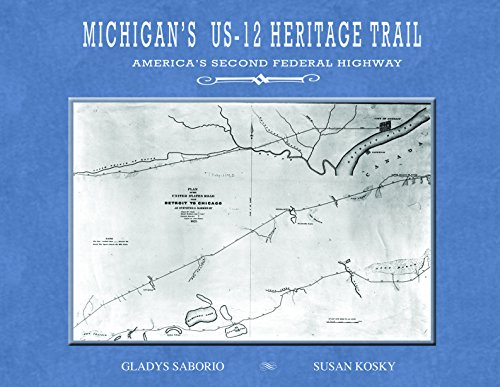 Michigan's US-12 Heritage Trail: America's Second Federal Highway