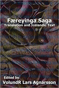 Faereyinga Saga: Translation and Icelandic Text (Norse Sagas) (2012-12-14)