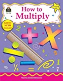 How to Multiply, Grades 4-6, Robert Smith, 1576909468