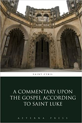 A Commentary Upon the Gospel According to Saint Luke
