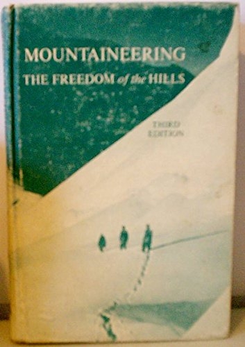 Mountaineering Freedom of Hills 3RD Edition