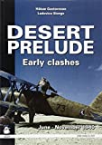 Desert Prelude 1940-41: Early Clashes