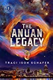 The Anuan Legacy: Book 1 of The Anuan Legacy Series