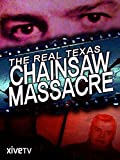 The Real Texas Chainsaw Massacre