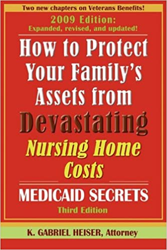 How to Protect Your Family's Assets from Devastating Nursing Home Costs: Medicaid Secrets (3rd edition)