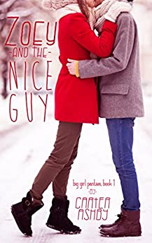Zoey And The Nice Guy (Big Girl Panties Book 1) by [Ashby, Carter]